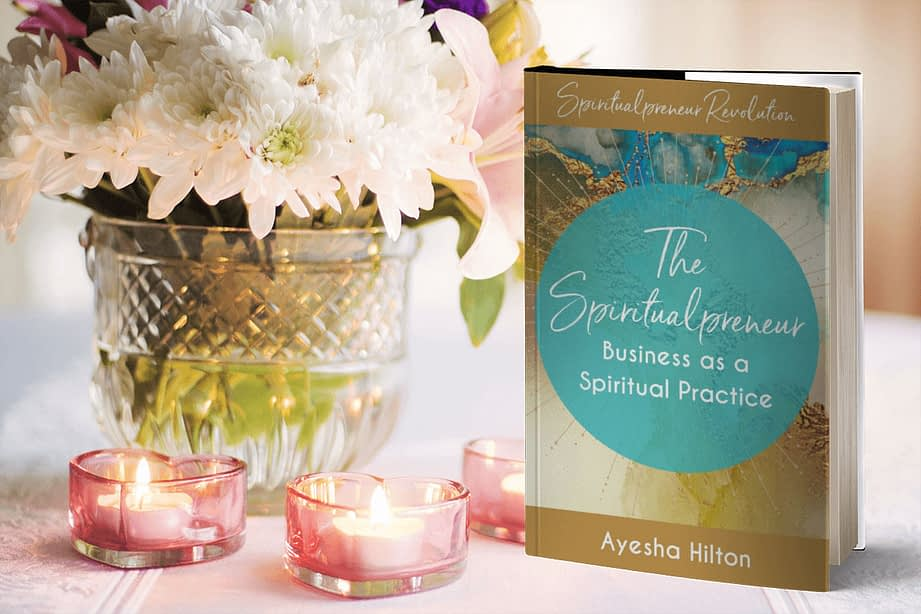 Ayesha Hilton - The Spiritualpreneur Revolution Book
